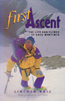 First Ascent: The Life and Climbs of Greg Mortimer: Hall, Lincoln