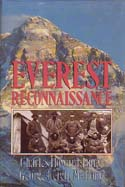 Everest Reconnaissance: The First Expedition of 1921: Howard-Bury, Charles & George Leigh Mallory