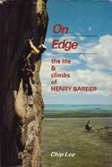 On Edge: The Life and Climbs of Henry Barber: Lee, Chip