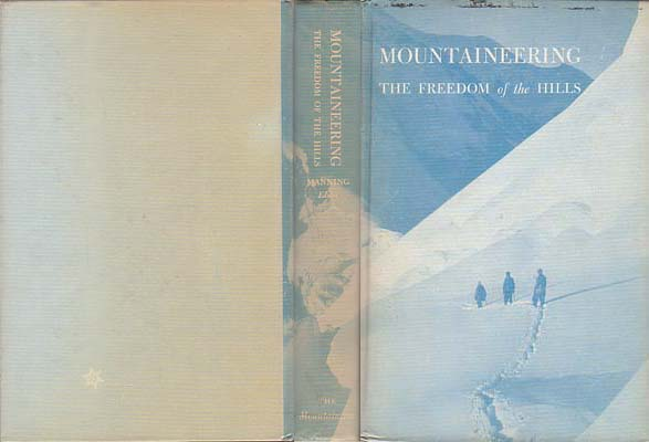 Mountaineering: The Freedom of the Hills: Manning, Harvey
