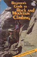 Beginner's Guide to Rock and Mountain Climbing: Mendenhall, Ruth & John